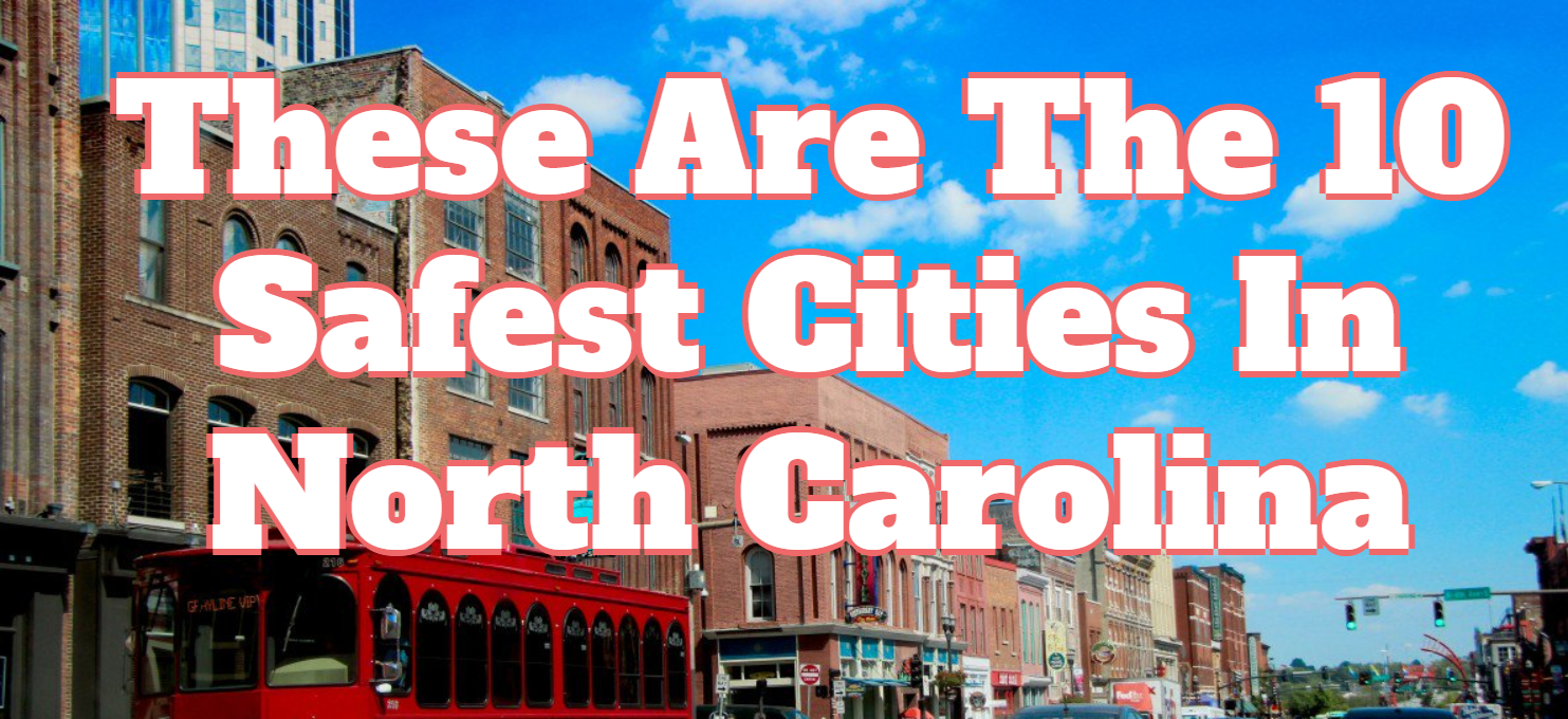 10 Safest Cities In North Carolina For 2019 - HomeSnacks